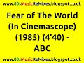 watch he video of Fear of The World (In Cinemascope) - ABC | 80s Dance Music | 80s Club Mix | 80s Pop Songs