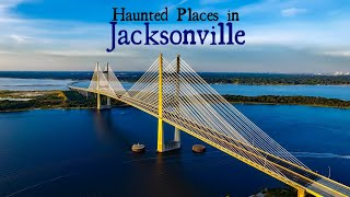Haunted Places in Jacksonville