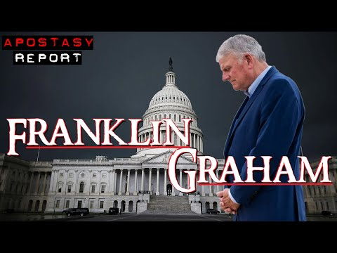 Apostasy Report - Franklin Graham The Evangelist Of Compromise