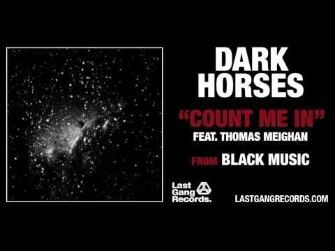 Dark Horses - Count Me In (Feat. Thomas Meighan)