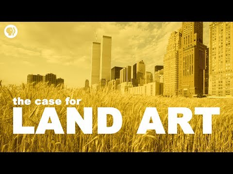 The Case for Land Art | The Art Assignment | PBS Digital Studios