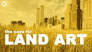 The Case for Land Art   The Art Assignment   PBS Digital Studios