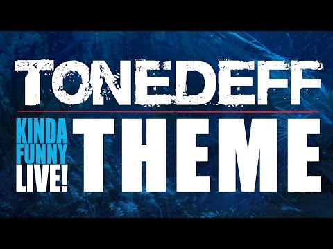 Tonedeff - Kinda Funny Live Theme Song (Official Lyric Music Video)