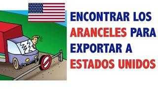 Cómo encontrar los aranceles para exportar a Estados Unidos