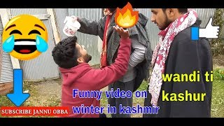 wandi ti Kashur||Funny video on winter in kashmir||