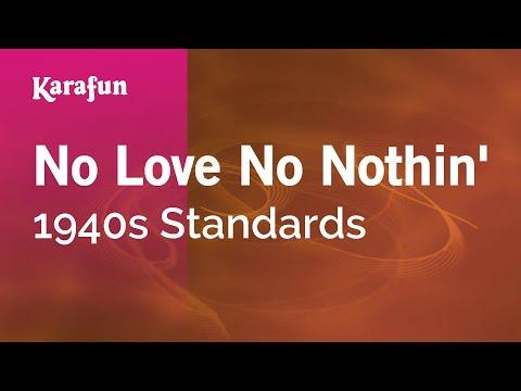 Karaoke No Love No Nothin' - 1940s Standards *