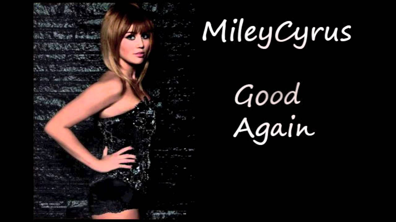 miley cyrus good 2011 new song youtube