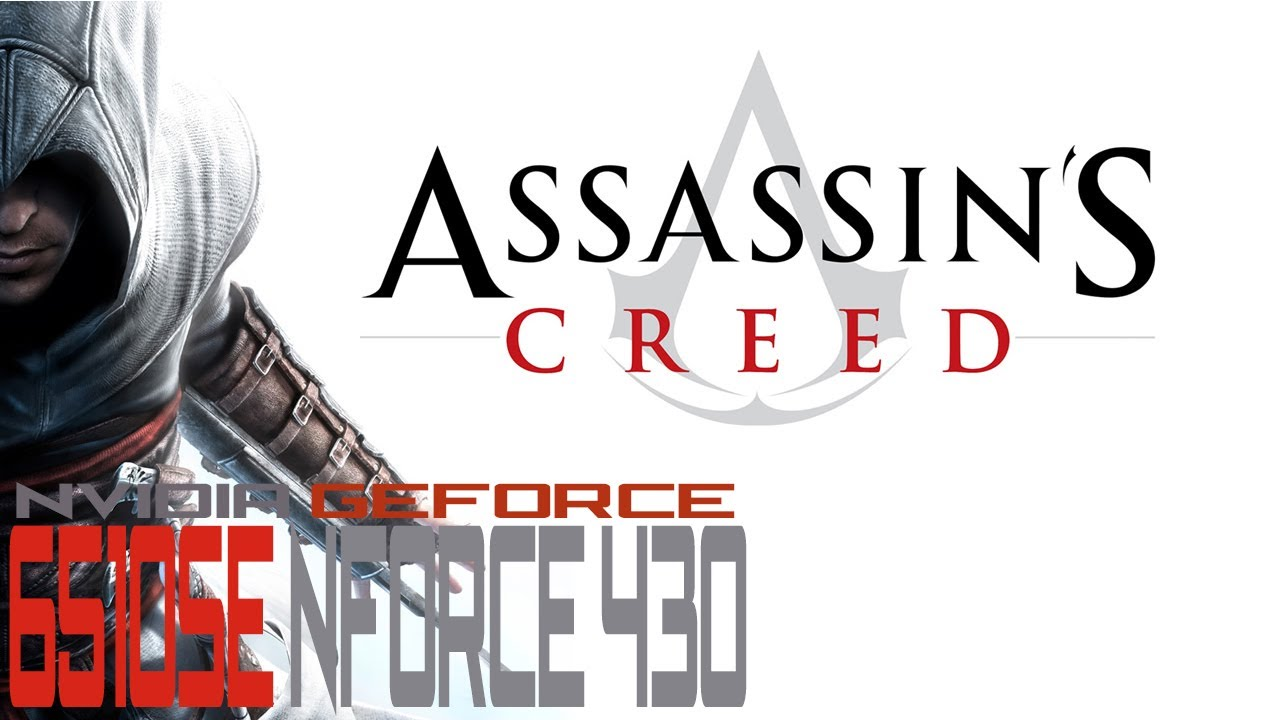 Assassin's Creed - NVIDIA GeForce 6150SE nForce 430