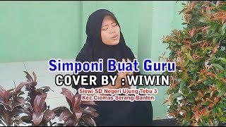 SIMPONI BUAT GURU COVER BY WIWIN | SISWI SDN UJUNG TEBU 3 KECAMATAN CIOMAS
