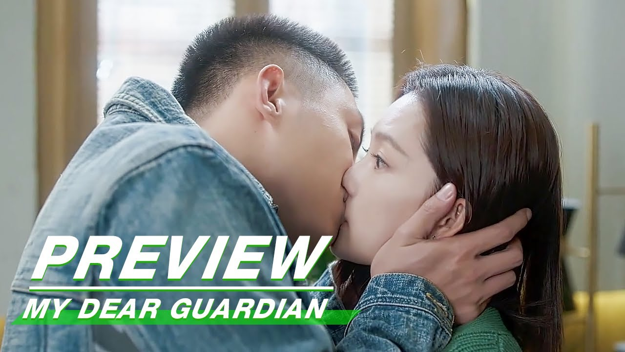 Download Preview: Liang & Xia's Kiss!   My Dear Guardian EP21   爱上特种兵   iQiyi