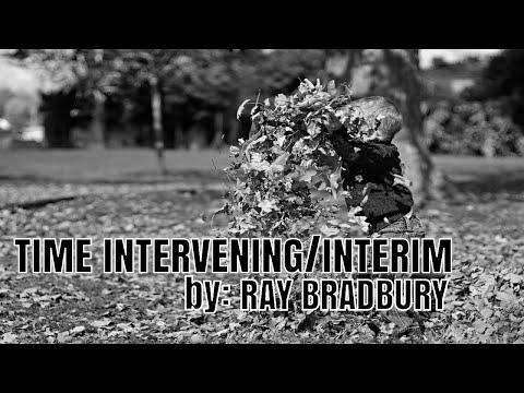 Time Intervening/Interim by: Ray Bradbury (Review)