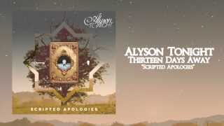 Alyson Tonight - Thirteen Days Away