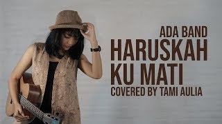 Ada Band Haruskah Ku Mati cover by Tami Aulia Live Acoustic