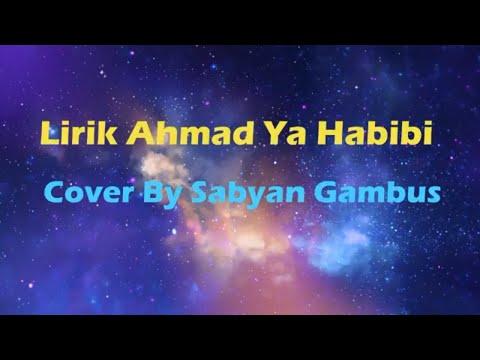 Lirik Ahmad Ya Habibi Cover By Sabyan