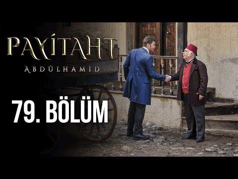 Payitaht Abdülhamid 79. Bölüm (HD)