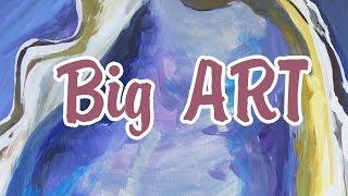 BIG ART #3 | Уроки живописи акрилом | Как начать рисовать акрилом? | Советы начинающим |