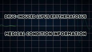 Drug-induced lupus erythematosus (Medical Condition)