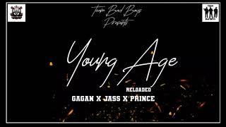 YOUNG AGE Reloaded Gagan Jass Prince Team Bad Boyz Latest Punjabi Song 2019