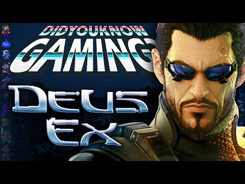 Deus Ex - Did You Know Gaming - Edited by Innagadadavida