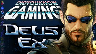 Deus Ex - Did You Know Gaming? Feat. Remix of WeeklyTubeShow