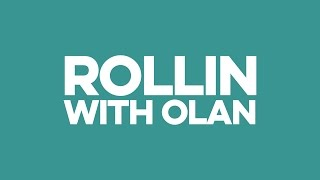 ROLLIN WITH OLAN 3 Thumbnail