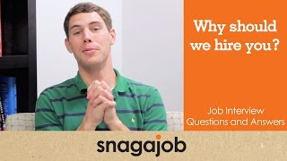 Job interview questions and answers (Part 6): Why should we hire you?