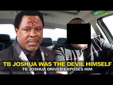 Download Prophet TB Joshua Driver EXPOSES Him NȦKÉD He Is SATAN Himself And Not A Man Of God Alive & In Death