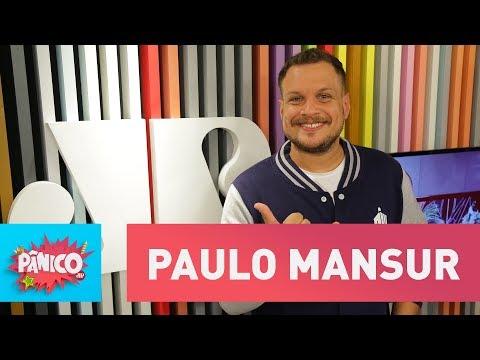 Paulo Mansur - Pânico - 22/02/18