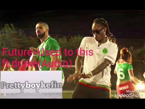 Future-Used to this ft drake(Audio)