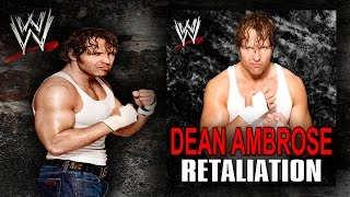 "WWE: ""Retaliation"" (Dean Ambrose) [V2] Theme Song + AE (Arena Effect)"