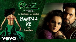 bandaa re official audio song raaz the mystery continues