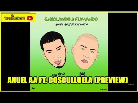 Anuel AA Ft. Cosculluela – Enrolando & Fumando (Official Preview)