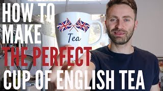 How To Make The Perfect Cup Of English Tea