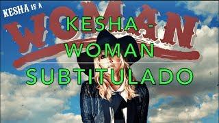 Kesha - Woman (Subtitulado Español)