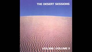 The Desert Sessions - Cowards Way Out (HQ+) | w/ Intel, etc.