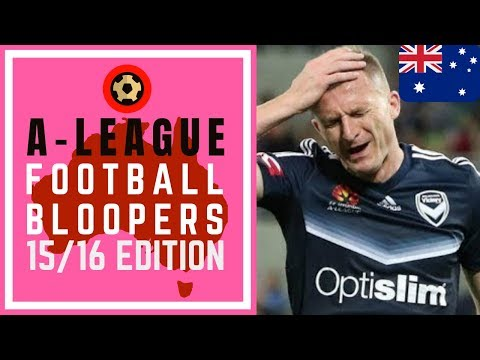 AUSTRALIAN A-LEAGUE FOOTBALL BLOOPERS 2015/16 - HEADBUTTS, OWN GOALS AND EPIC FAILS