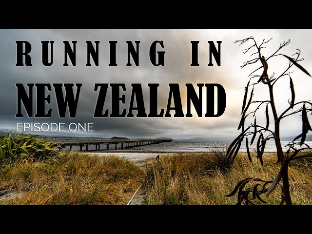 Running In New Zealand: Episode One - Getting There