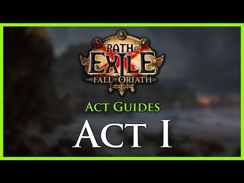 Path of Exile [3.0]: Act Guides - Act I