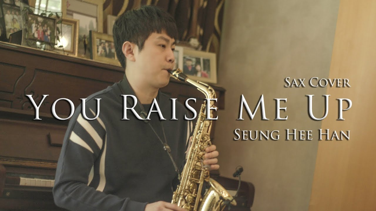 You Raise Me Up - Sax Cover by Seung hee Han