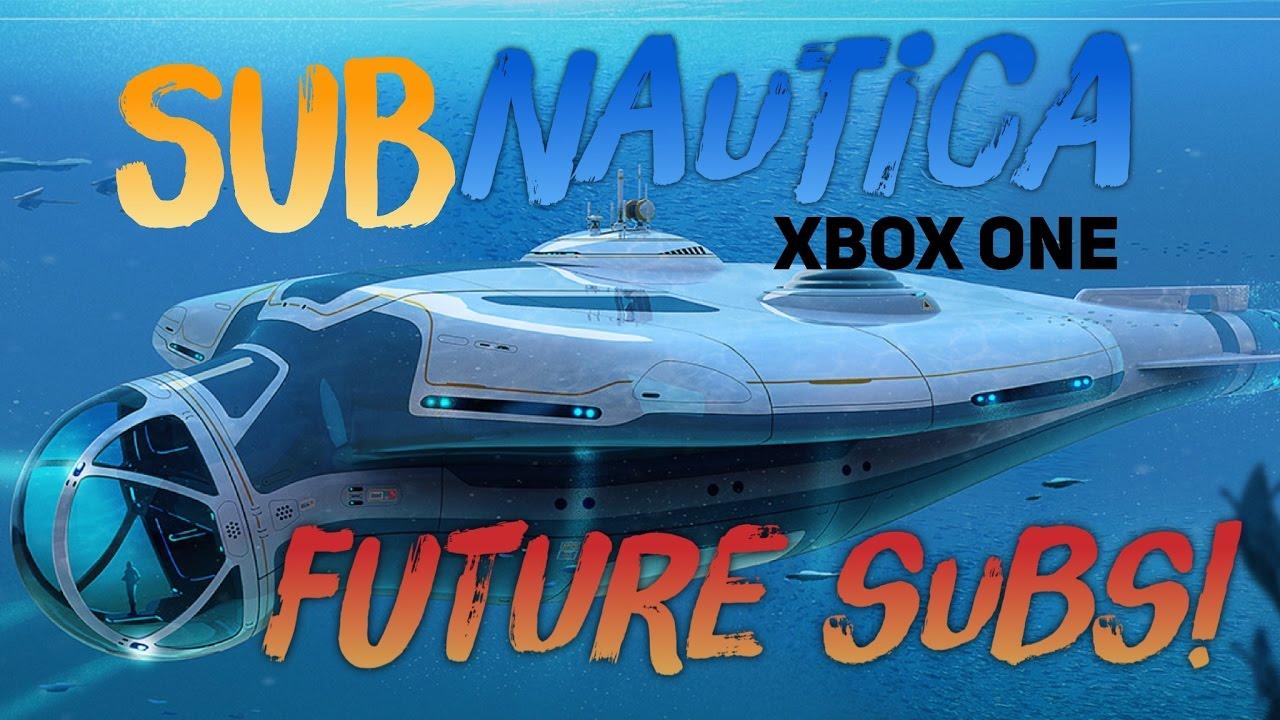 Subnautica Xbox One Future Submarines YouTube