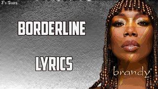 Brandy - Borderline (Lyrics)