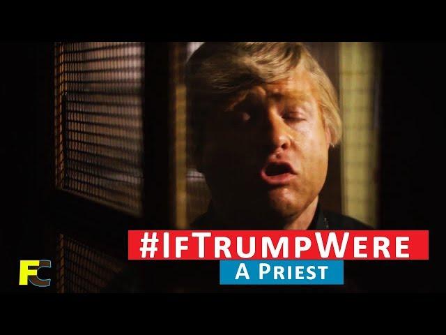 #IfTrumpWere a Priest - PART II