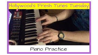 Fresh Tunes Tuesday: Piano Practice