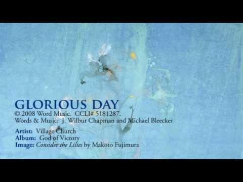 Glorious Day (Album Version) - Village Church