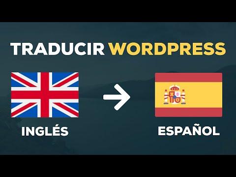 Como Traducir un Sitio Wordpress a Español Completamente. Cualquier Tema o Plugin!
