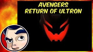 "Avengers ""Return of Ultron"" - ANAD Complete Story"