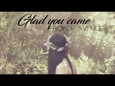GLAD YOU CAME - The Wanted (Boyce Avenue cover) Lyrics