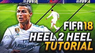 MOST UNDERRATED SKILL MOVE IN FIFA 18! HOW TO MASTER THE HEEL TO HEEL FLICK