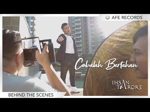 Ihsan Tarore - Cobalah Bertahan (Behind The Scenes)