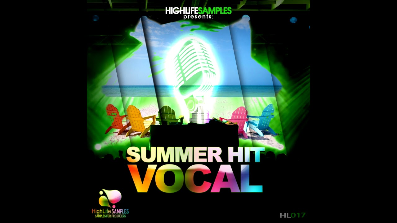 HighLife Samples Summer Hit Vocals[Sample Pack,Acapella Vocals,Midi Files]